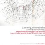 MIE05 // Juan Miguel Hndez León & Milla Hndez Pezzi: EXPERIMENTAR / ORGANIZAR / COMUNICAR una primera aproximación a la escritura científica